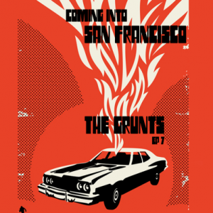 The Grunts – Coming Into San Francisco [IC004]