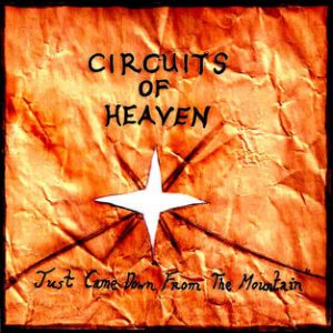 Circuits of Heaven – Just Came Down From The Mountain [IC 007]