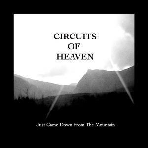 Release News: Circuits of Heaven 'Just Came Down From The Mountain'